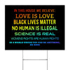 in This House We Believe Equality, Human Rights, Black Lives Matter 18x24 Yard Sign with Stake