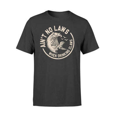 Aint no laws when drinking claws - Standard T-shirt - S / Black