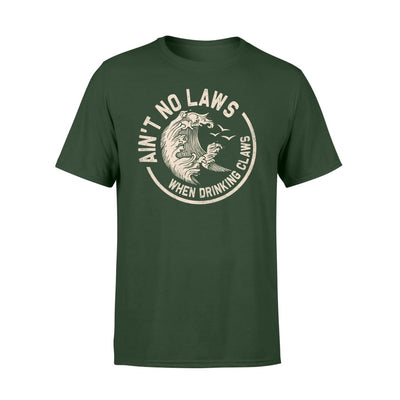Aint no laws when drinking claws - Standard T-shirt - S / Forest
