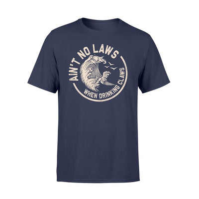 Aint no laws when drinking claws - Standard T-shirt - S / Navy