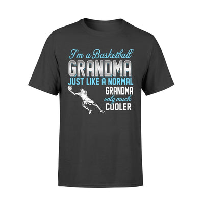 Basketball Grandma Just Like A Normal Only Much Cooler Gift For Mother Mama - Standard T-shirt - S / Black