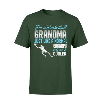 Basketball Grandma Just Like A Normal Only Much Cooler Gift For Mother Mama - Standard T-shirt - S / Forest