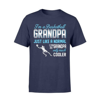 Basketball Grandpa Just Like A Normal Only Much Cooler Gift For Father Papa - Standard T-shirt - S / Navy