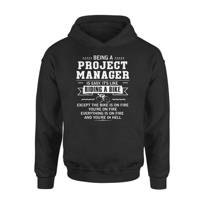 Being A Project Manager Is Easy Like Riding Bike on Fire - Standard Hoodie - S / Black