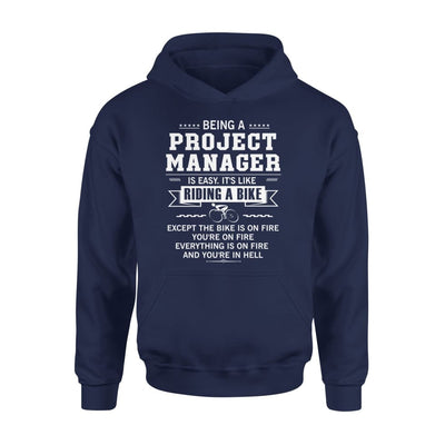 Being A Project Manager Is Easy Like Riding Bike on Fire - Standard Hoodie - S / Navy