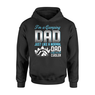 Camping Dad Just Like A Normal Only Much Cooler Gift For Father Papa - Standard Hoodie - M / Black