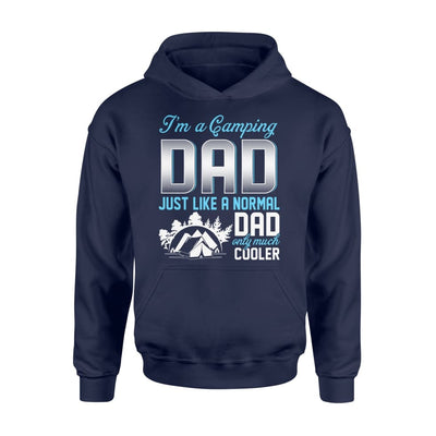 Camping Dad Just Like A Normal Only Much Cooler Gift For Father Papa - Standard Hoodie - M / Navy