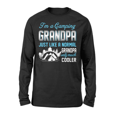 Camping Grandpa Just Like A Normal Only Much Cooler Gift For Father Papa - Standard Long Sleeve - S / Black