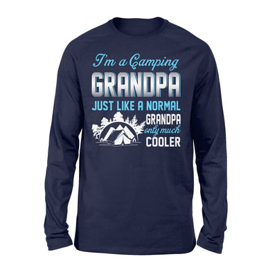 Camping Grandpa Just Like A Normal Only Much Cooler Gift For Father Papa - Standard Long Sleeve - S / Navy