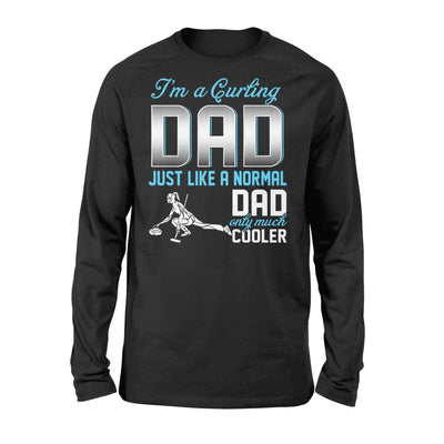 Curling Dad Just Like A Normal Only Much Cooler Gift For Father Papa - Standard Long Sleeve - S / Black