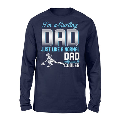 Curling Dad Just Like A Normal Only Much Cooler Gift For Father Papa - Standard Long Sleeve - S / Navy