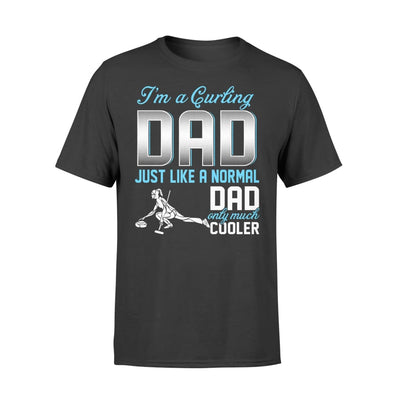 Curling Dad Just Like A Normal Only Much Cooler Gift For Father Papa - Standard T-shirt - S / Black