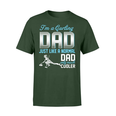 Curling Dad Just Like A Normal Only Much Cooler Gift For Father Papa - Standard T-shirt - S / Forest