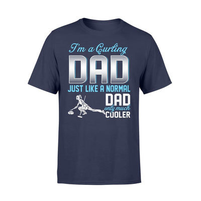 Curling Dad Just Like A Normal Only Much Cooler Gift For Father Papa - Standard T-shirt - S / Navy