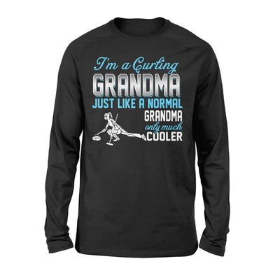 Curling Grandma Just Like A Normal Only Much Cooler Gift For Mother Mama - Standard Long Sleeve - S / Black
