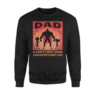 Dad Sons first Hero Daughters First love Best Gift For Christmas - Standard Fleece Sweatshirt - S / Black