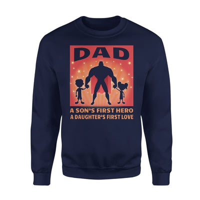 Dad Sons first Hero Daughters First love Best Gift For Christmas - Standard Fleece Sweatshirt - S / Navy