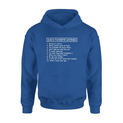 Dads Favorite Sayings 10 things 1 because i said so - Standard Hoodie - S / Royal