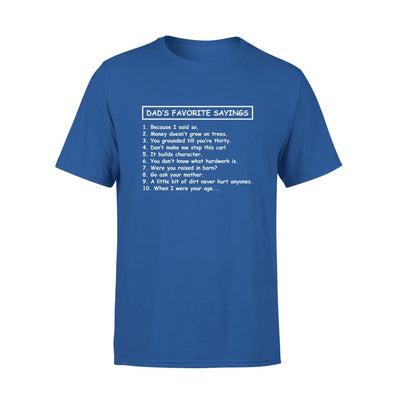 Dads Favorite Sayings 10 things 1 because i said so - Standard Tee - S / Royal