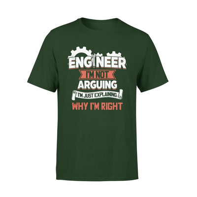 Engineer Im Not Arguing Just Explaining Why Right - Standard Tee - S / Forest