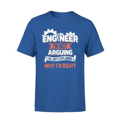 Engineer Im Not Arguing Just Explaining Why Right - Standard Tee - S / Royal