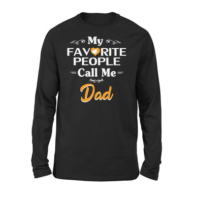 Father Gift My Favorite People Call me Dad Mens for Fathers day 2020 - Standard Long Sleeve - S / Black
