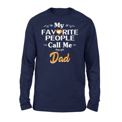 Father Gift My Favorite People Call me Dad Mens for Fathers day 2020 - Standard Long Sleeve - S / Navy