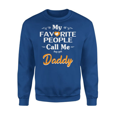 Father Gift My Favorite People Call me Daddy Mens for Fathers day 2020 - Standard Fleece Sweatshirt - S / Royal