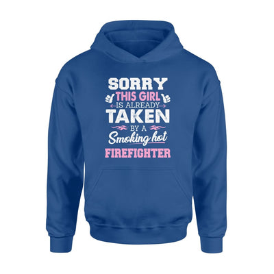Firefighter - Gift for Girlfriend Wife or Lover - Sorry This Girl Is Already Taken By Smokin Hot - Standard Hoodie - M / Royal