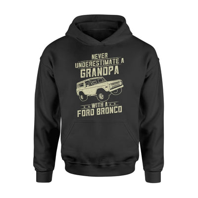 Ford Bronco Lover Gift - Never Underestimate A Grandpa Old Man With Vintage Awesome Cars - Standard Hoodie - M / Black