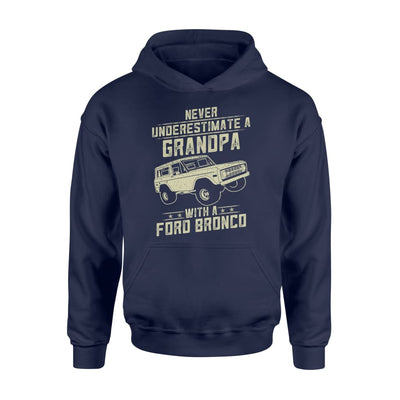 Ford Bronco Lover Gift - Never Underestimate A Grandpa Old Man With Vintage Awesome Cars - Standard Hoodie - M / Navy