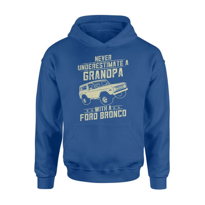 Ford Bronco Lover Gift - Never Underestimate A Grandpa Old Man With Vintage Awesome Cars - Standard Hoodie - M / Royal