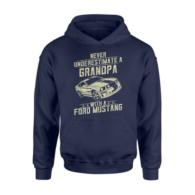 Ford Mustang Lover Gift - Never Underestimate A Grandpa Old Man With Vintage Awesome Cars - Standard Hoodie - M / Navy