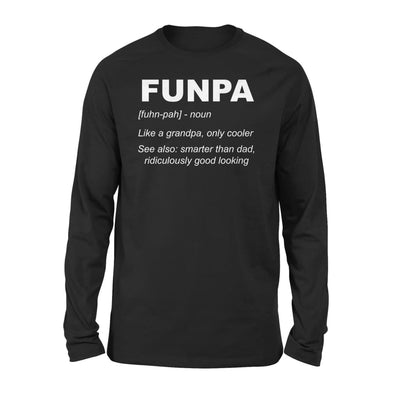 Funpa Funny Definition Noun Grandpa Gift Fathers Day - Standard Long Sleeve - S / Black
