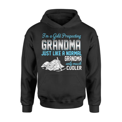 Gold Prospecting Grandma Just Like A Normal Only Much Cooler Gift For Mother Mama - Standard Hoodie - M / Black