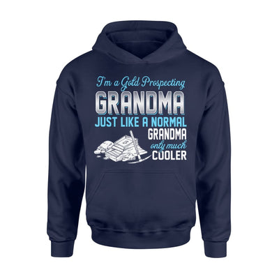 Gold Prospecting Grandma Just Like A Normal Only Much Cooler Gift For Mother Mama - Standard Hoodie - M / Navy