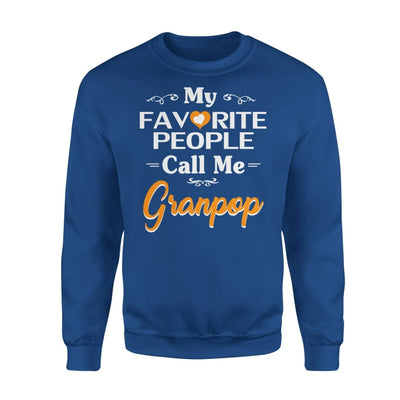 Grandpa Gift My Favorite People Call me Granpop Mens for Fathers day 2020 - Standard Fleece Sweatshirt - S / Royal