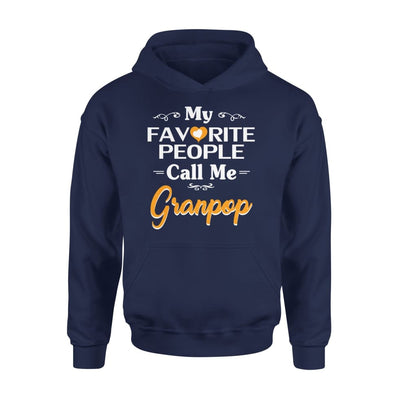Grandpa Gift My Favorite People Call me Granpop Mens for Fathers day 2020 - Standard Hoodie - S / Navy