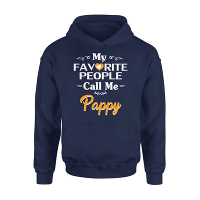 Grandpa Gift My Favorite People Call me Pappy Mens for Fathers day 2020 - Standard Hoodie - S / Navy