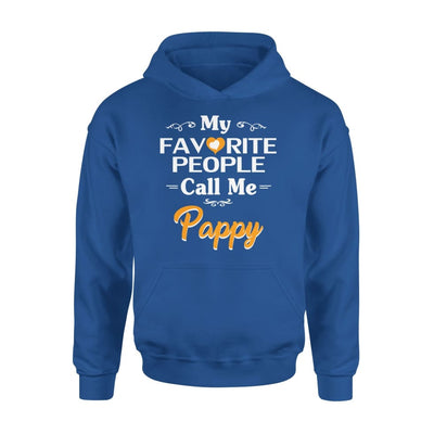 Grandpa Gift My Favorite People Call me Pappy Mens for Fathers day 2020 - Standard Hoodie - S / Royal