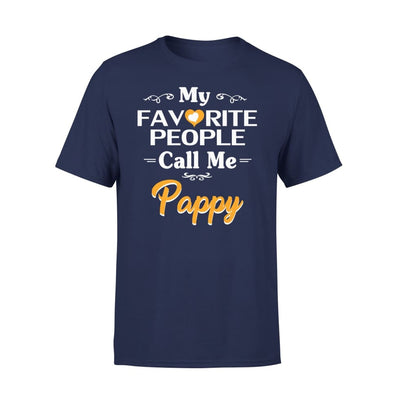 Grandpa Gift My Favorite People Call me Pappy Mens for Fathers day 2020 - Standard Tee - S / Navy