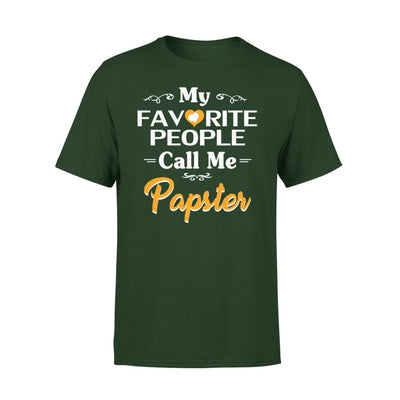Grandpa Gift My Favorite People Call me Papster Mens for Fathers day 2020 - Premium Tee - XS / Forest