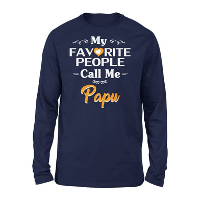 Grandpa Gift My Favorite People Call me Papu Mens for Fathers day 2020 - Standard Long Sleeve - S / Navy