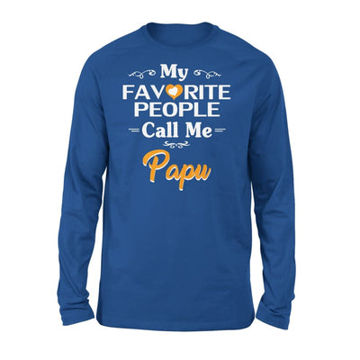 Grandpa Gift My Favorite People Call me Papu Mens for Fathers day 2020 - Standard Long Sleeve - S / Royal