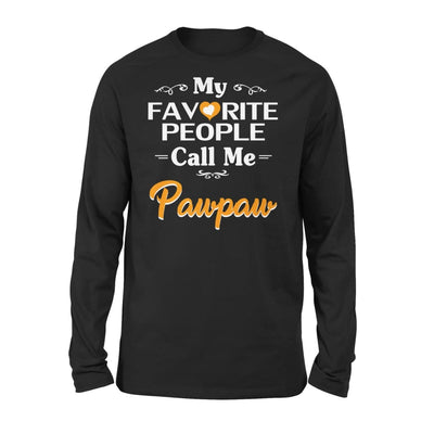 Grandpa Gift My Favorite People Call me Pawpaw Mens for Fathers day 2020 - Standard Long Sleeve - S / Black