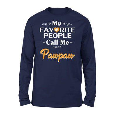 Grandpa Gift My Favorite People Call me Pawpaw Mens for Fathers day 2020 - Standard Long Sleeve - S / Navy