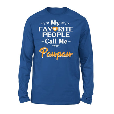 Grandpa Gift My Favorite People Call me Pawpaw Mens for Fathers day 2020 - Standard Long Sleeve - S / Royal