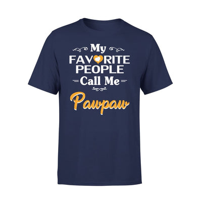 Grandpa Gift My Favorite People Call me Pawpaw Mens for Fathers day 2020 - Standard Tee - S / Navy