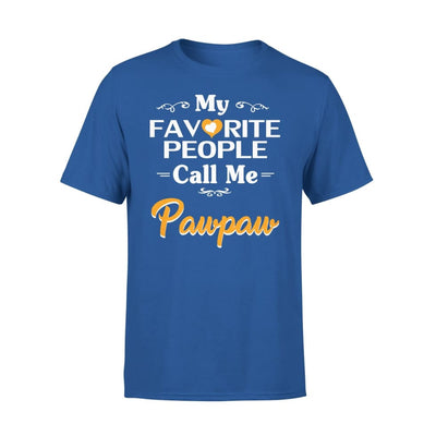Grandpa Gift My Favorite People Call me Pawpaw Mens for Fathers day 2020 - Standard Tee - S / Royal