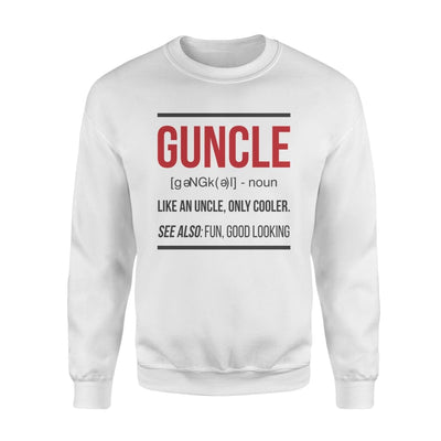 Guncle Funny Gun Uncle Noun Cooler Fun Good Looking - Standard Fleece Sweatshirt - S / White